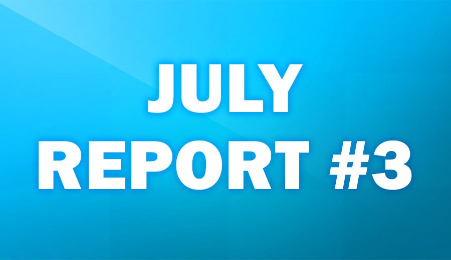 July Report #3
