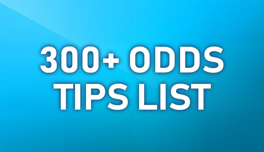 300+ Odds Tips List