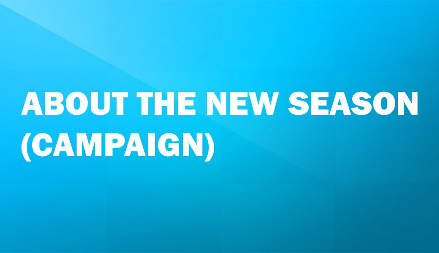 About the New Season (Campaign)